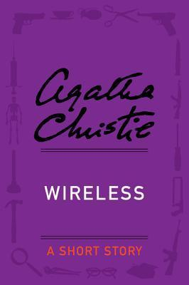 Wireless: A Short Story Agatha Christie