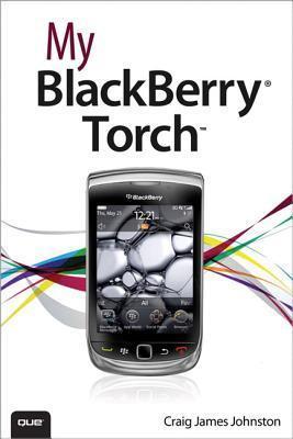 My Blackberry Torch  by  Craig James Johnston