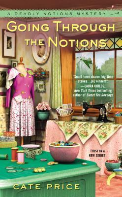 Going Through the Notions (Deadly Notions Mystery #1)  by  Cate Price