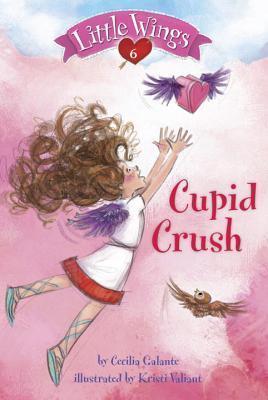 Little Wings #6: Cupid Crush Cecilia Galante