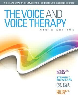 The Voice and Voice Therapy (9th Edition) (Allyn & Bacon Communication Sciences and Disorders)  by  Daniel R. Boone
