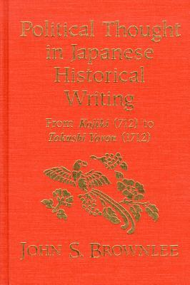 Japanese Historians and the National Myths, 1600-1945: The Age of the Gods and Emperor Jinmu  by  John S. Brownlee