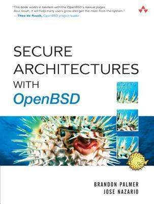 Secure Architectures with Openbsd  by  Jose Nazario