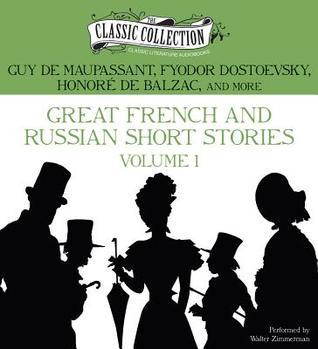 Great French and Russian Short Stories: Volume 1  by  Guy de Maupassant