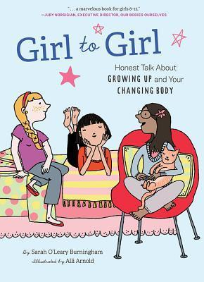 Girl to Girl: Real Questions and Honest Answers about Growing Up  by  Sarah OLeary Burningham