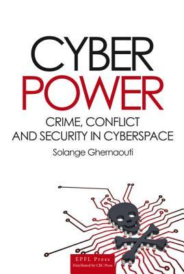 Cybercrime, Cyberconflict & Cyberpower Solange Ghernaouti-Hélie