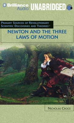 Newton and the Three Laws of Motion  by  Nicholas Croce