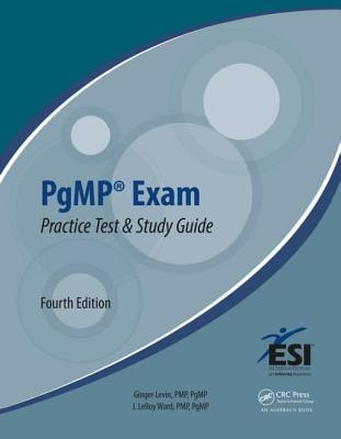 Pgmp(r) Exam Practice Test and Study Guide, Fourth Edition Ginger Levin