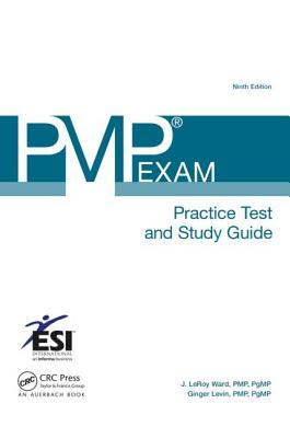 Pmp(r) Exam Practice Test and Study Guide, Ninth Edition  by  Ginger Levin