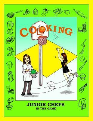 Cooking Junior Chefs in the Game  by  Libbie B