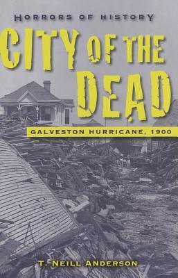 Horrors of History: City of the Dead  by  T. Neill Anderson