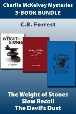 Charlie McKelvey Mysteries 3-Book Bundle: The Weight of Stones / Slow Recoil / The Devils Dust C B Forrest