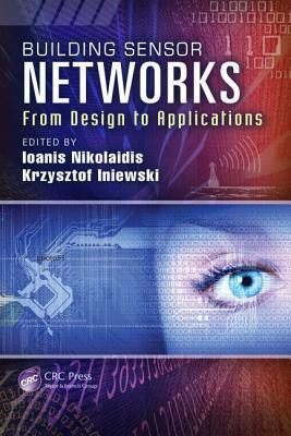 Building Sensor Networks: From Design to Applications Ioanis Nikolaidis