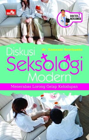 Diskusi Seksologi Modern: Menerabas Lorong Gelap Kehidupan  by  Zamzani Sutriyanto