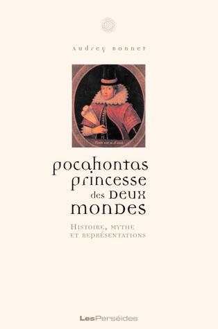 Pocahontas princesse des deux mondes Audrey Bonnet