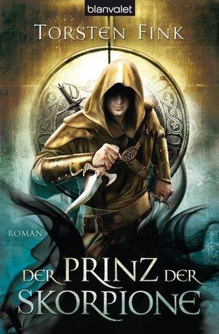 Der Prinz der Skorpione (Der Prinz der Skorpione, #3)  by  Torsten Fink