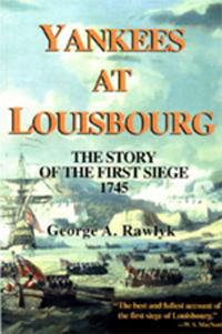 Yankees at Louisbourg: The Story of the First Siege, 1745  by  George A. Rawlyk