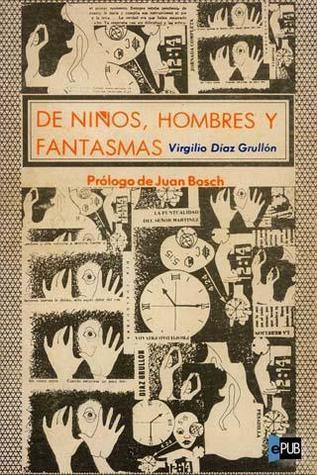 De niños, hombres y fantasmas Virgilio Díaz Grullón