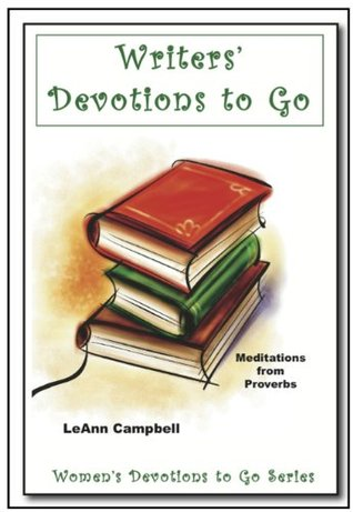 Writers Devotions to Go  by  LeAnn Campbell