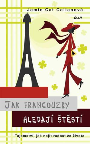 Jak Francouzky hledají štěstí Jamie Cat Callan