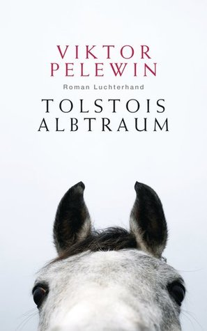 Tolstois Albtraum: Roman  by  Viktor Pelewin