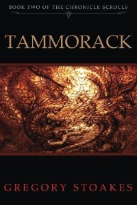 Tammorack: The Chronicle Scrolls (Volume 2) Gregory Stoakes