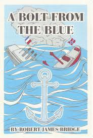 A Bolt From The Blue-The Halifax Explosion  by  Robert James Bridge