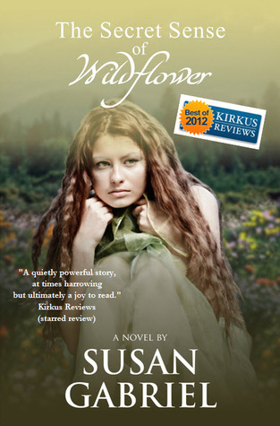 The Secret Sense of Wildflower - Southern Historical Fiction, Best Book of 2012  by  Susan   Gabriel