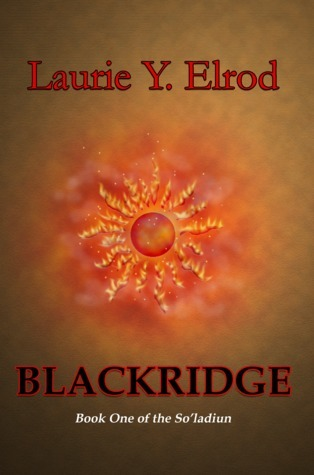 Blackridge (Book One of the Soladiun)  by  Laurie Y. Elrod