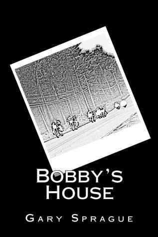 Bobbys House  by  Gary Sprague