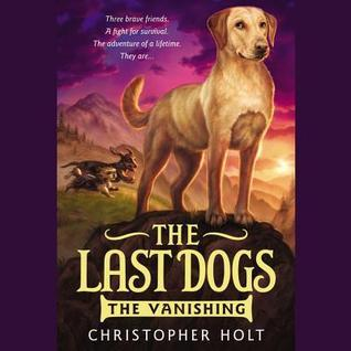 Last Dogs: Vanishing  by  Christopher Holt
