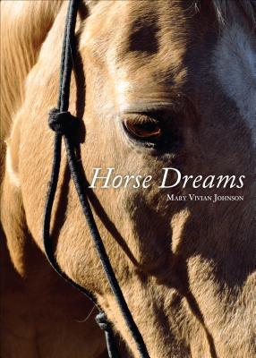 Horse Dreams  by  Mary Vivian Johnson