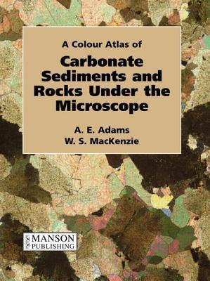 A Colour Atlas Of Carbonate Sediments And Rocks Under The Microscope MacKenzie Adams