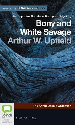 Bony and White Savage  by  Arthur W. Upfield