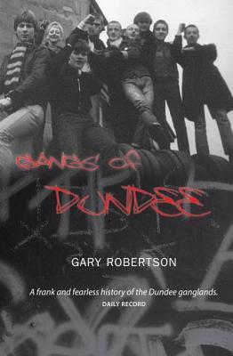Gangs Of Dundee Gary Robertson