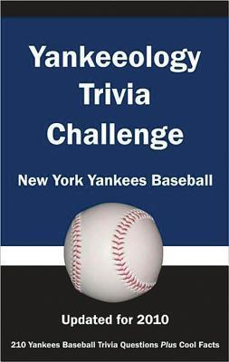 Yankeeology Trivia Challenge: New York Yankees Baseball  by  Tom P. Rippey III
