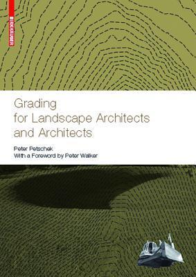 Grading for Landscape Architects and Architects  by  Peter Petschek