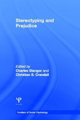 Stereotyping and Prejudice C. Stangor