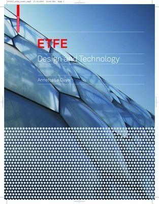 Etfe: Technology and Design  by  Annette LeCuyer