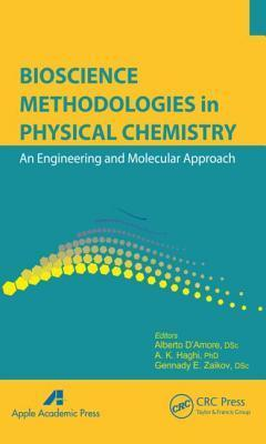 Bioscience Methodologies in Physical Chemistry: An Engineering and Molecular Approach  by  Alberto DAmore