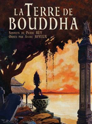 La Terre de Bouddha - Artistic Impressions of French Indochina Pierre Rey