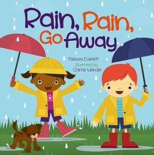 Rain Rain Go Away Melissa Everitt