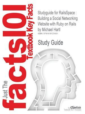 Studyguide for Railsspace: Building a Social Networking Website with Ruby on Rails  by  Hartl, Michael, ISBN 9780321480798 by Cram101 Textbook Reviews