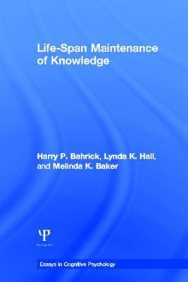 Life-Span Maintenance of Knowledge  by  Harry P. Bahrick