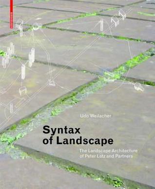 Between Landscape Architecture and Land Art Udo Weilacher