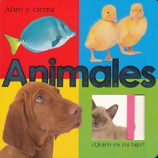 Abre y Cierra Animales  by  Roger Priddy