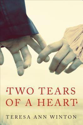 Two Tears of a Heart Teresa Ann Winton