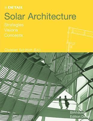 In Detail: Solar Architecture Christian Schittich