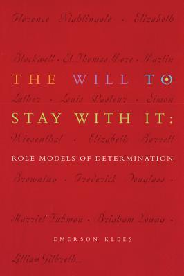 The Will to Stay With It: Role Models of Determination Emerson Klees