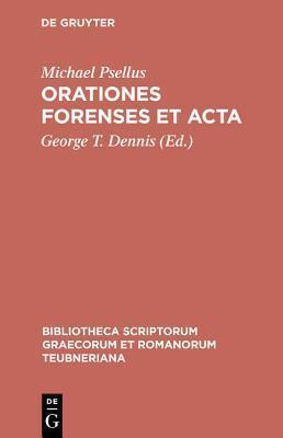 Orationes Forenses Et ACTA  by  Michael Psellus